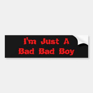 Eu sou apenas um menino mau mau adesivo para carro