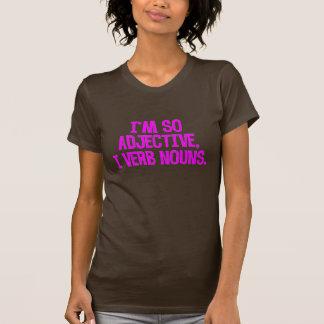 Eu sou assim adjetivo, substantivos do verbo de I Tshirt