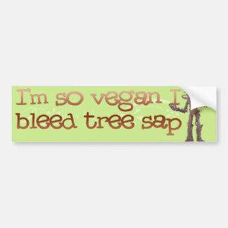 Eu sou assim que VEAGAN eu sangro a seiva da árvor Adesivo Para Carro