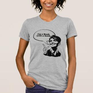 Eu sou Bush com um arbusto T-shirts
