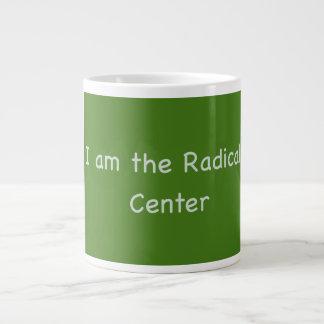 """""""Eu sou caneca de café enorme do centro radical"""""""