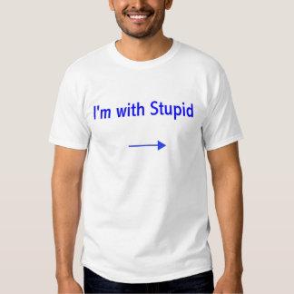 Eu sou com estúpido camisetas