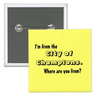 Eu sou da cidade dos campeões bóton quadrado 5.08cm