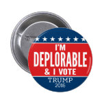 Eu sou deplorável e EU VOTO - Donald Trump 2016 Bóton Redondo 5.08cm