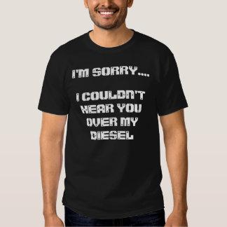 Eu sou diesel pesaroso t-shirts