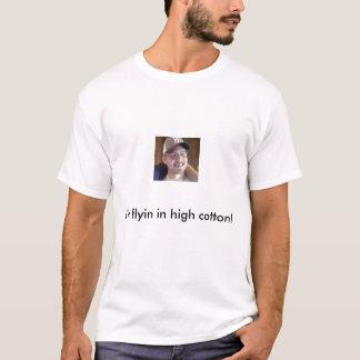 eu sou flyin no algodão alto! t-shirts