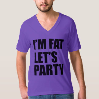 Eu sou gordo deixei-nos Party Camiseta