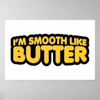 Eu sou liso como a manteiga
