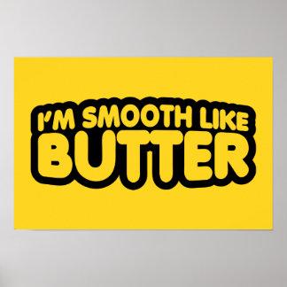 Eu sou liso como a manteiga poster
