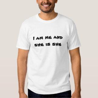 Eu sou mim e é ela camisetas