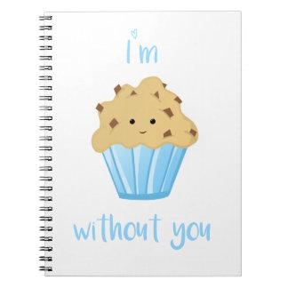 Eu sou MUFFIN sem você - caderno espiral