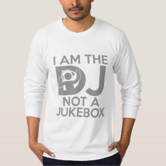 Eu sou o DJ não um jukebox Camiseta