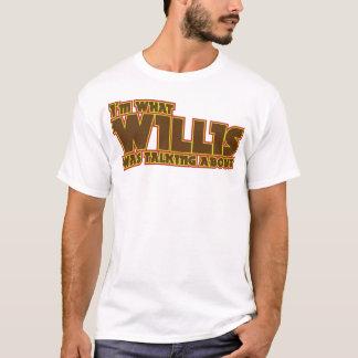 Eu sou o que Willis falava sobre a camisa