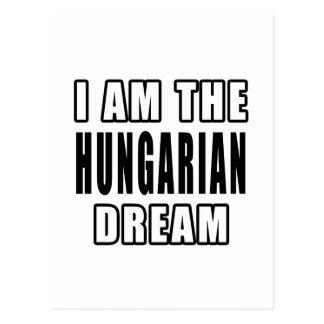 Eu sou o sonho húngaro cartões postais