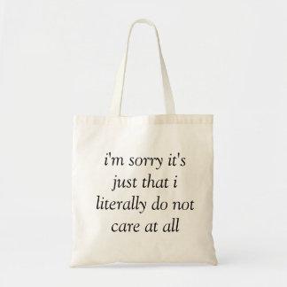 eu sou pesaroso que eu literalmente não me importo bolsa tote