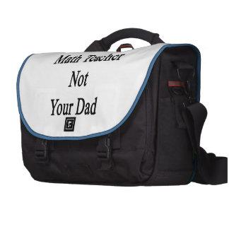 Eu sou seu professor de matemática não seu pai pastas para laptop