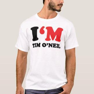 Eu sou Tim O'Neil Camiseta