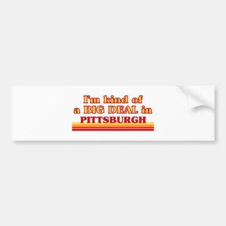 Eu sou tipo de uma GRANDE COISA em Pittsburgh Adesivo Para Carro