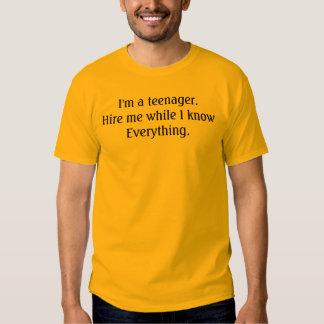 Eu sou um adolescente. Contrate-me quando eu Tshirts