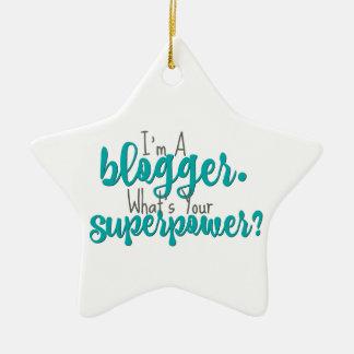 Eu sou um Blogger. Que é sua superpotência? Ornamento De Cerâmica Estrela