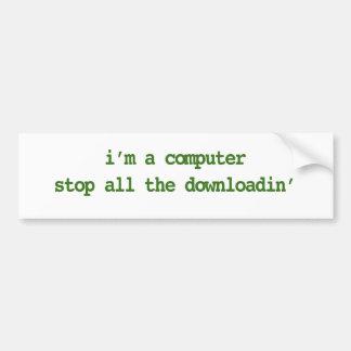 Eu sou UM COMPUTADOR; PARE TODO O DOWNLOADIN Adesivos