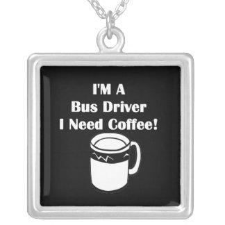 Eu sou um condutor de autocarro, mim preciso o colar banhado a prata