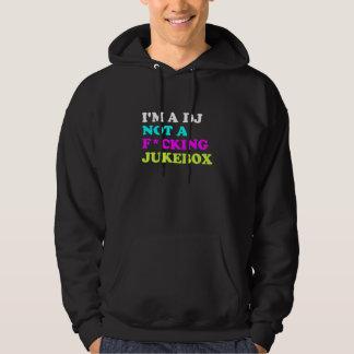 Eu sou um DJ não um jukebox Moleton Com Capuz