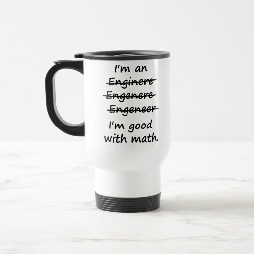 Eu sou um engenheiro que eu sou bom na matemática caneca