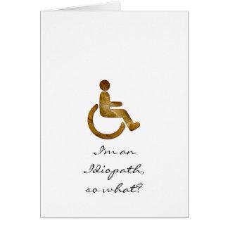 Eu sou um Idiopath, assim o que? Cartão