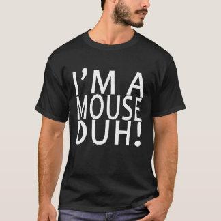 Eu sou UM RATO DUH. .png Camiseta