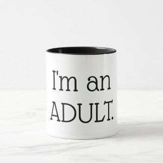 Eu sou uma caneca ADULTA