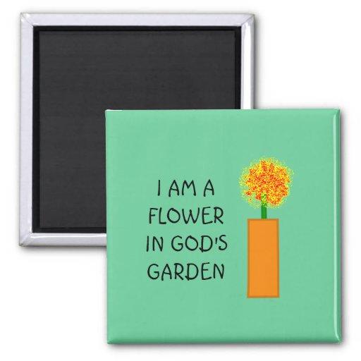 flores no jardim de deus : flores no jardim de deus:EU SOU UMA FLOR NO JARDIM do DEUS – ímã Ima De Geladeira