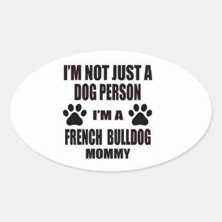 Eu sou uma mamãe do buldogue francês adesivo oval