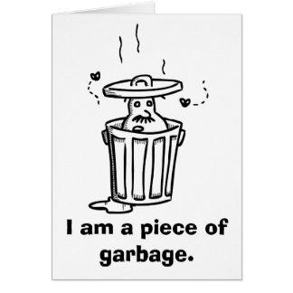 """""""Eu sou uma parte cartão pesaroso do lixo"""""""