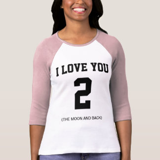 Eu te amo ao Raglan da luva da lua e da parte tras Camiseta