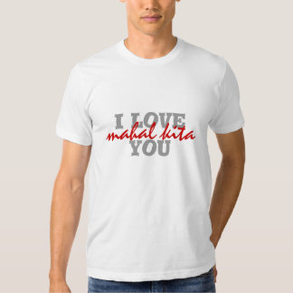 eu te amo, kita mahal tshirts