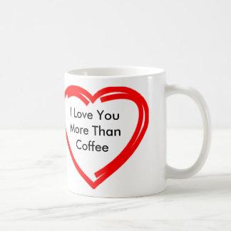 Eu te amo mais do que o café caneca