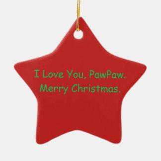 """""""Eu te amo, PawPaw. O ornamento do Feliz Natal"""