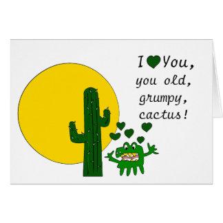 Eu te amo, você cacto mal-humorado velho! cartão comemorativo