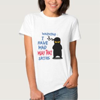Eu tenho habilidades tailandesas loucas de Muay T-shirts