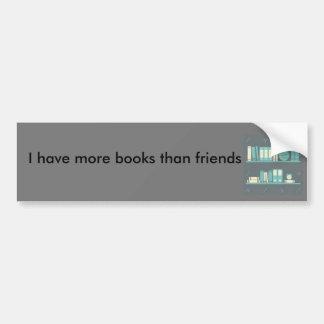 Eu tenho mais livros do que o autocolante no vidro adesivo para carro