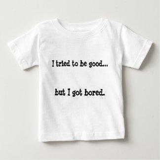 Eu tentei ser bom…, mas eu obtive furado camiseta para bebê