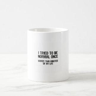 Eu tentei ser uma vez caneca de café normal