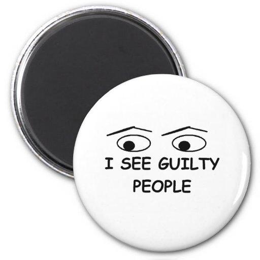 Eu ver pessoas culpadas imã