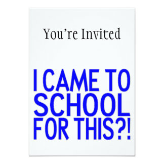 Eu vim à escola para este convite 12.7 x 17.78cm
