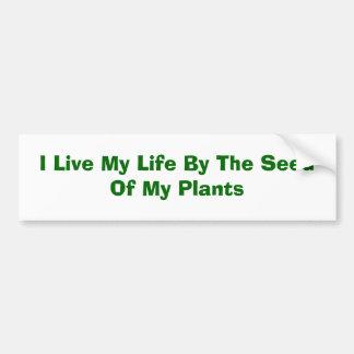 Eu vivo minha vida pela semente de minhas plantas adesivo para carro