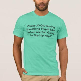 """EVITE por favor dizer algo estúpido como: """"Quando… Camiseta"""