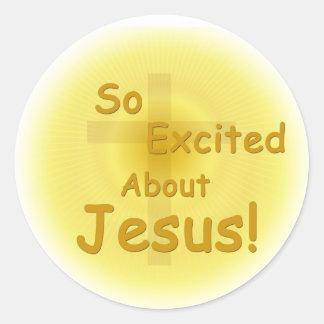 """Excitado assim sobre etiquetas de Jesus"" Adesivo"