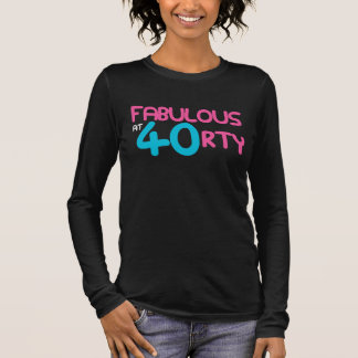 FABULOSO no T do aniversário 40RTY Camiseta Manga Longa