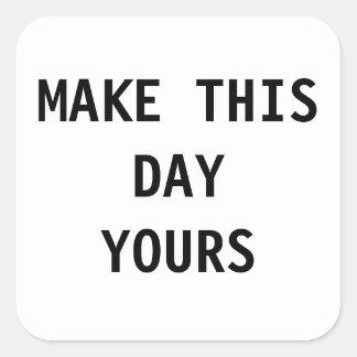 Faça a este dia seu etiqueta
